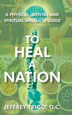 To Heal a Nation: A Physical, Mental and Spiritual Wellness Guide Cover Image