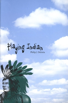 Cover for Playing Indian (Yale Historical Publications Series)