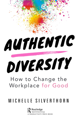 Authentic Diversity: How to Change the Workplace for Good Cover Image