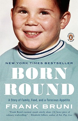 Born Round: A Story of Family, Food and a Ferocious Appetite Cover Image