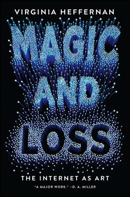 Magic and Loss: The Internet as Art Cover Image