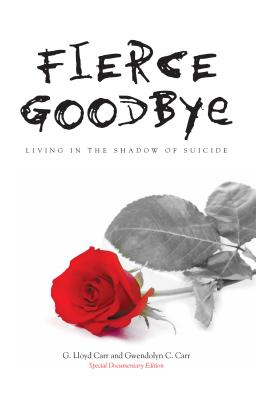 Fierce Goodbye: Living in the Shadow of Suicide Cover Image