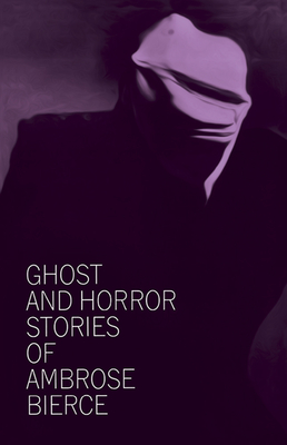 Ghost and Horror Stories of Ambrose Bierce (Paperback)Ambrose Bierce