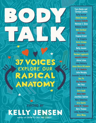 Body Talk: 37 Voices Explore Our Radical Anatomy Cover Image