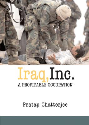 Iraq, Inc.: A Profitable Occupation Cover Image