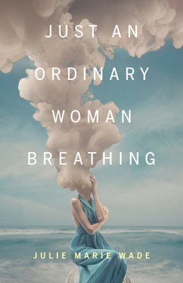 Just an Ordinary Woman Breathing (21st Century Essays) Cover Image