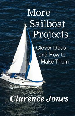 More Sailboat Projects: Clever Ideas and How to Make Them - For a Pittance Cover Image