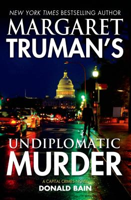 Margaret Truman's Undiplomatic Murder: A Capital Crimes Novel Cover Image