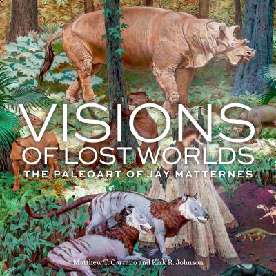 Visions of Lost Worlds: The Paleoart of Jay Matternes Cover Image