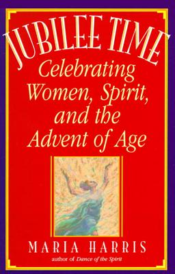 Jubilee Time: Celebrating Women, Spirit, and the Advent of Age Cover Image