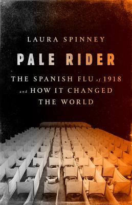 Pale Rider: The Spanish Flu of 1918 and How It Changed the World Cover Image