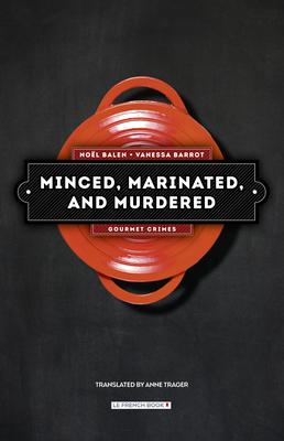 Cover for Minced, Marinated, and Murdered (Gourmet Crimes #1)