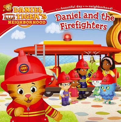 Daniel and the Firefighters (Daniel Tiger's Neighborhood) Cover Image