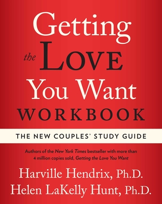 Getting the Love You Want Workbook: The New Couples' Study Guide Cover Image