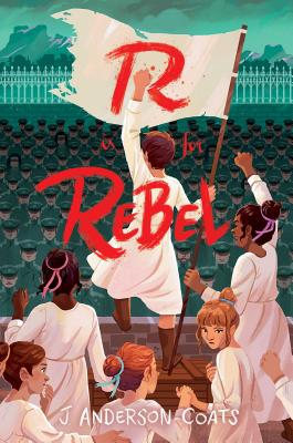 R Is For Rebel by J Anderson Coats