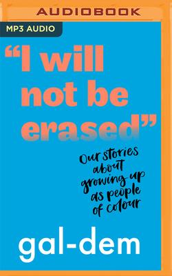 I Will Not Be Erased: Our Stories about Growing Up as People of Colour Cover Image