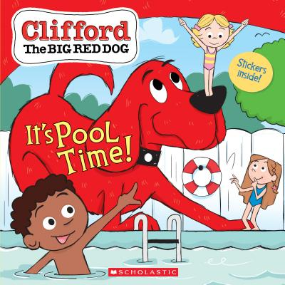 It's Pool Time! (Clifford the Big Red Dog Storybook) Cover Image