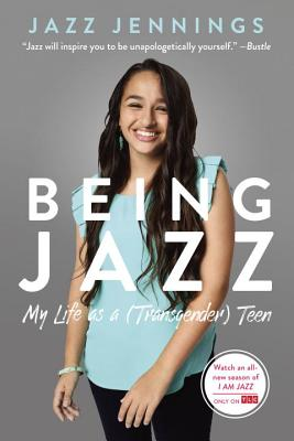 Being Jazz: My Life as a (Transgender) Teen Cover Image