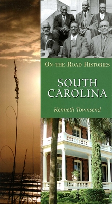 South Carolina (On the Road Histories): On-the-Road Histories Cover Image
