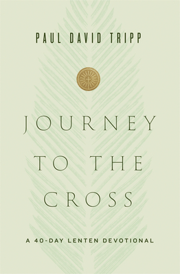 Journey to the Cross: A 40-Day Lenten Devotional Cover Image