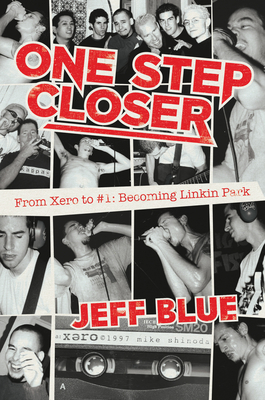 One Step Closer: From Xero to #1: Becoming Linkin Park Cover Image