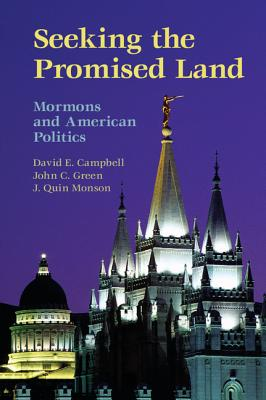 Seeking the Promised Land: Mormons and American Politics (Cambridge Studies in Social Theory) Cover Image