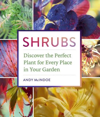 Shrubs: Discover the Perfect Plant for Every Place in Your Garden Cover Image