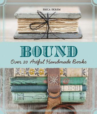 Bound: Over 20 Artful Handmade Books Cover Image