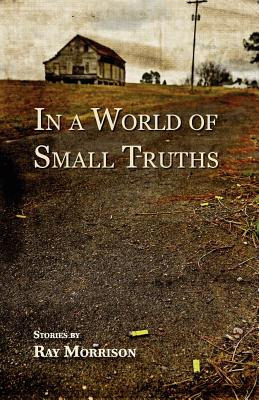 In a World of Small Truths Cover Image