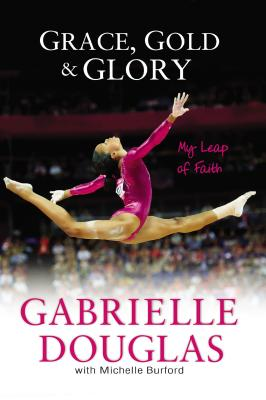 Grace, Gold, and Glory: My Leap of Faith Cover Image