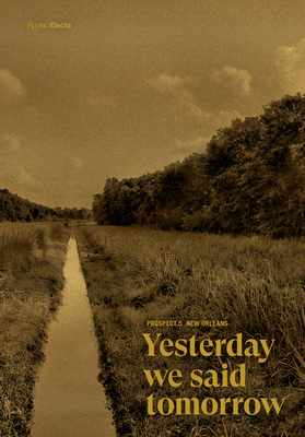 Prospect.5 New Orleans: Yesterday we said tomorrow Cover Image