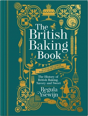 The British Baking Book: The History of British Baking, Savory and Sweet Cover Image