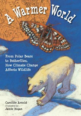 A Warmer World: From Polar Bears to Butterflies, How Climate Change Affects Wildlife Cover Image