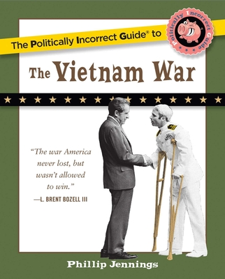 The Politically Incorrect Guide to the Vietnam War Cover