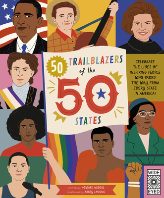 50 Trailblazers of the 50 States: Celebrate the lives of inspiring people who paved the way from every state in America! Cover Image