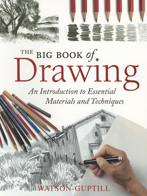 The Big Book of Drawing: An Introduction to Essential Materials and Techniques Cover Image