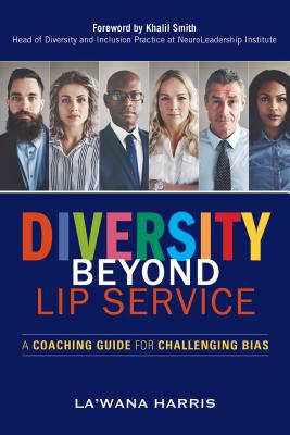 Diversity Beyond Lip Service: A Coaching Guide for Challenging Bias Cover Image
