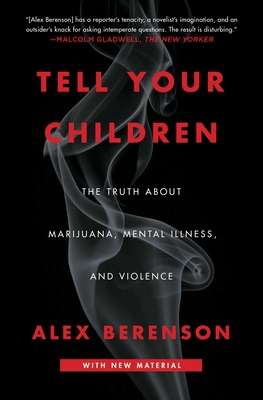 Tell Your Children: The Truth About Marijuana, Mental Illness, and Violence Cover Image