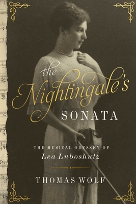The Nightingale's Sonata: The Musical Odyssey of Lea Luboshutz cover