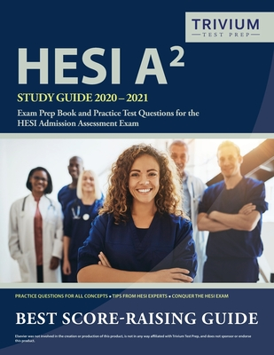 HESI A2 Study Guide 2020-2021: Exam Prep Book and Practice Test Questions for the HESI Admission Assessment Exam Cover Image