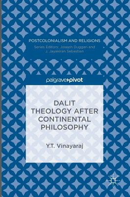 Dalit Theology After Continental Philosophy (Postcolonialism and Religions) Cover Image