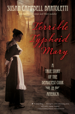 Terrible Typhoid Mary: A True Story of the Deadliest Cook in America Cover Image