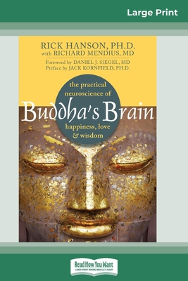 Buddha's Brain: The Practical Neuroscience of Happiness, Love, and Wisdom (16pt Large Print Edition) Cover Image