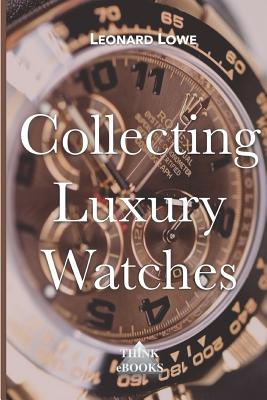 Collecting Luxury Watches Cover Image