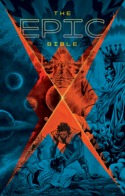 The Epic Bible: God's Story from Eden to Eternity Cover Image