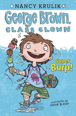 Super Burp! #1 (George Brown, Class Clown #1) Cover Image