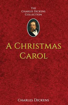 A Christmas Carol: in Prose Being A Ghost-Story of Christmas Cover Image