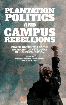 Plantation Politics and Campus Rebellions Cover Image