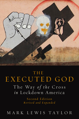 Executed God: The Way of the Cross in Lockdown America Cover Image
