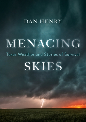 Menacing Skies: Texas Weather and Stories of Survival Cover Image